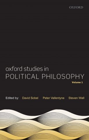 Oxford Studies in Political Philosophy Volume 1