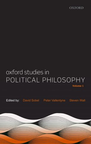 Oxford Studies in Political Philosophy, Volume 5