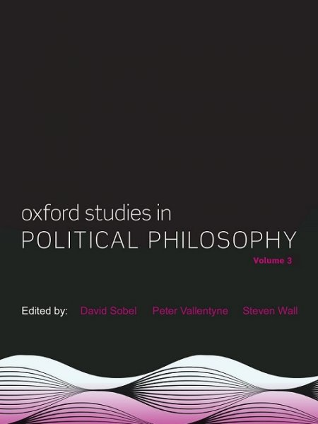 Oxford Studies in Political Philosophy, Volume 3
